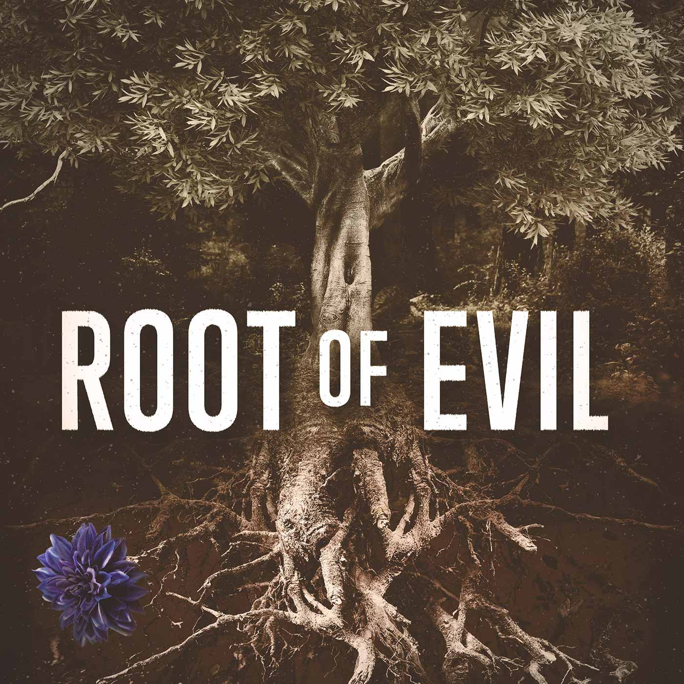 Root of Evil: The True Story of the Hodel Family and the Black ...
